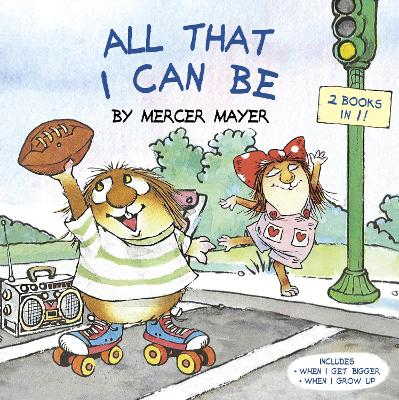 All That I Can Be by Mercer Mayer