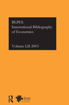 IBSS: Economics Volume 52 by Compiled by the British Library of Political and Economic Science
