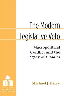 The Modern Legislative Veto by Michael J. Berry