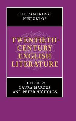 The Cambridge History of Twentieth-Century English Literature by Laura Marcus