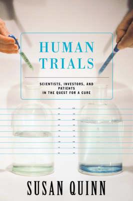 Human Trials by Susan Quinn