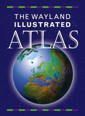 The Wayland Junior Illustrated Atlas by Shirley Willis
