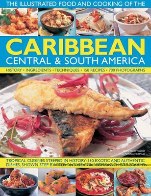 Illustrated Food and Cooking of the Caribbean, Central and South America by Jenni Fleetwood