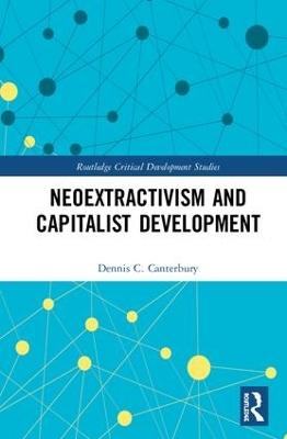 Neoextractivism and Capitalist Development book