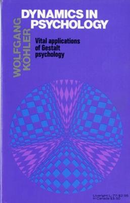 Dynamics in Psychology by Wolfgang Kohler