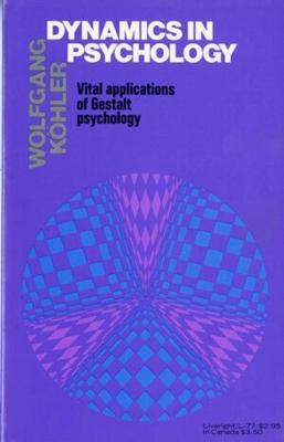 Dynamics in Psychology by Wolfgang Kohler