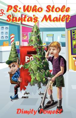 PS: Who Stole Santa's Mail? by Dimity Powell