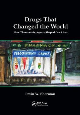 Drugs That Changed the World by Irwin W. Sherman