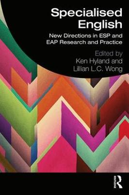 Specialised English: New Directions in ESP and EAP Research and Practice by Ken Hyland