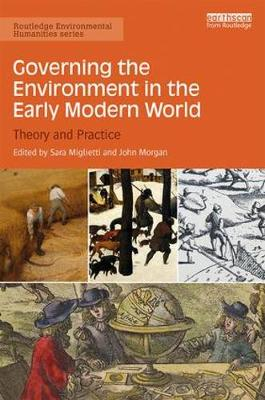 Governing the Environment in the Early Modern World by Sara Miglietti