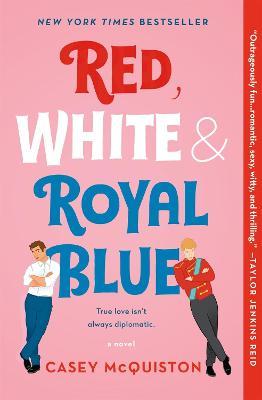 Red, White & Royal Blue: A Novel book