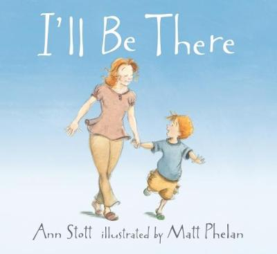 I'll Be There by Stott Ann