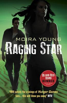 Raging Star by Moira Young