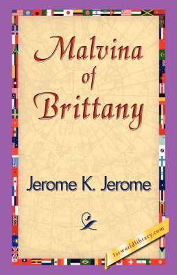 Malvina of Brittany by K Jerome Jerome K Jerome