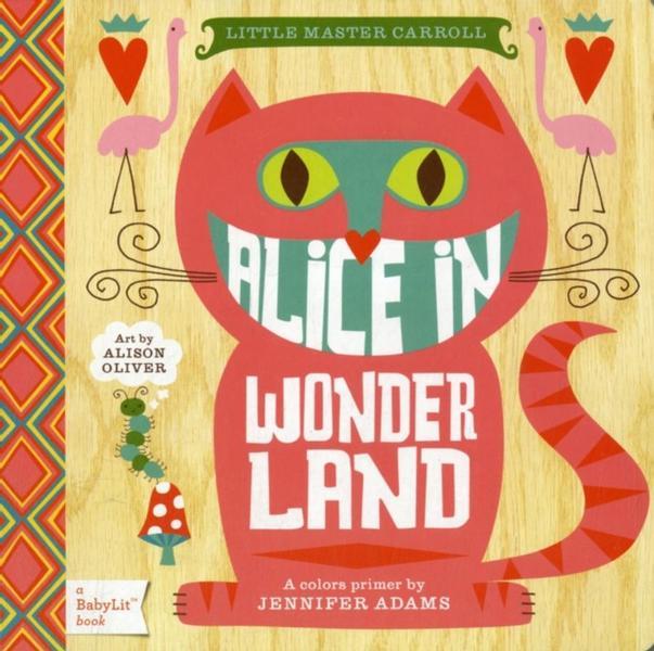 Little Master Carroll Alice in Wonderland: A Colors Primer by Jennifer Adams