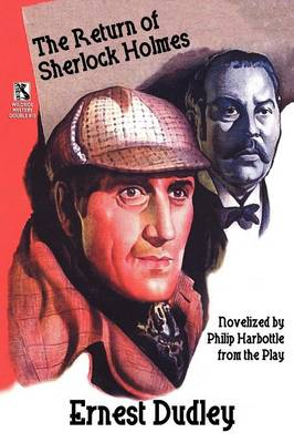 The Return of Sherlock Holmes: A Classic Crime Tale / New Cases for Dr. Morelle: Classic Crime Stories (Wildside Mystery Double #10) by Ernest Dudley