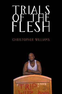 Trials of the Flesh by Christopher Williams