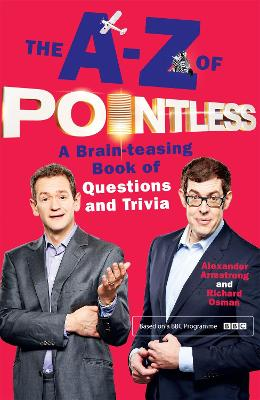 The A-Z of Pointless by Alexander Armstrong