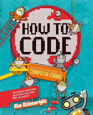 How to Code by Max Wainewright