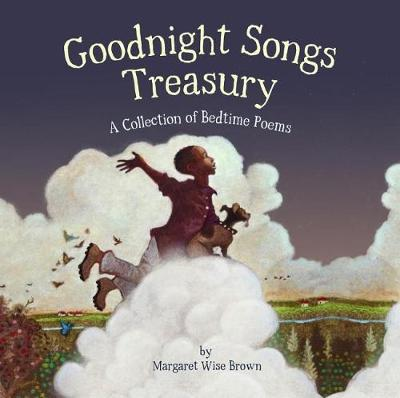 Goodnight Songs Treasury: A Collection of Bedtime Poems by Margaret Wise Brown