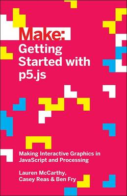 Getting Started with p5.js by Lauren Mccarthy