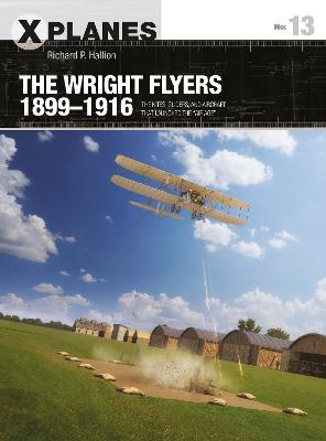 """The Wright Flyers 1899-1916: The kites, gliders, and aircraft that launched the """"Air Age"""" by Dr Richard P. Hallion"""