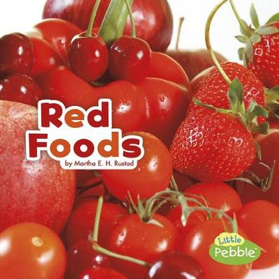 Red Foods by Martha Elizabeth Hillman Rustad
