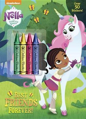 Best Friends Forever! (Nella the Princess Knight) by Golden Books