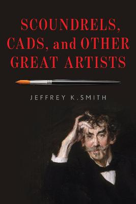 Scoundrels, Cads, and Other Great Artists book