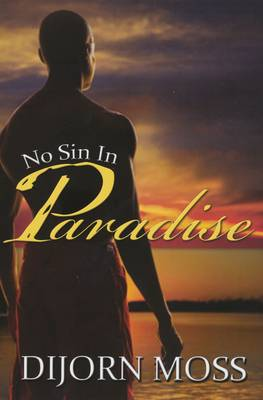 No Sin In Paradise by Dijorn Moss