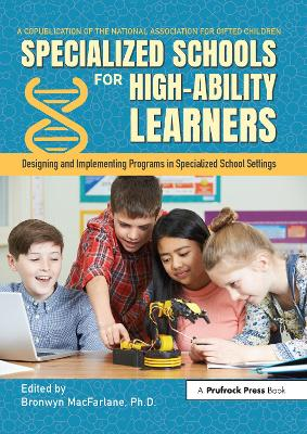 Specialized Schools for High-Ability Learners by Bronwyn MacFarlane