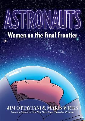 Astronauts: Women on the Final Frontier by Jim Ottaviani