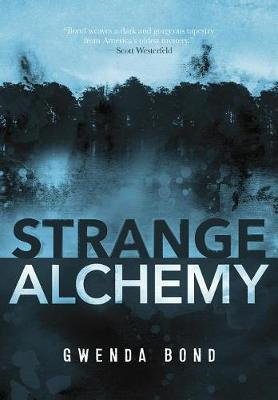 Strange Alchemy by Gwenda Bond