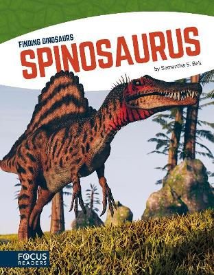 Finding Dinosaurs: Spinosaurus by Samantha S. Bell