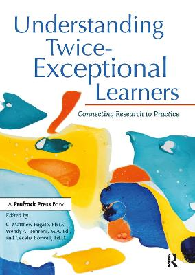 Understanding Twice-Exceptional Learners: Connecting Research to Practice by C. Matthew Fugate