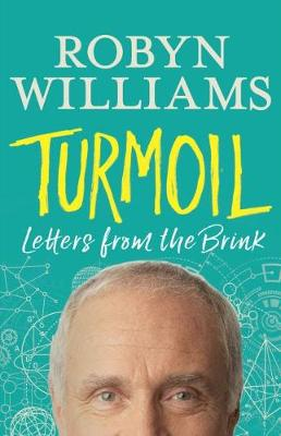 Turmoil: Letters from the Brink by Robyn Williams