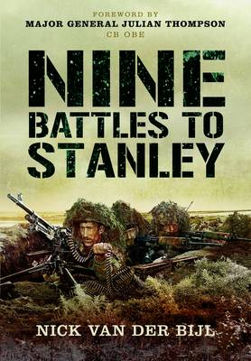 Nine Battles to Stanley by Nick van der Bijl