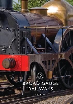 Broad Gauge Railways by Tim Bryan