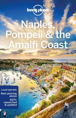 Lonely Planet Naples, Pompeii & the Amalfi Coast by Lonely Planet