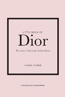 Little Book of Dior by Karen Homer