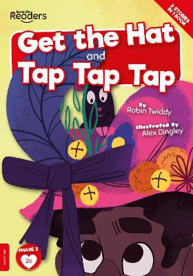 Get The Hat and Tap Tap Tap by Robin Twiddy