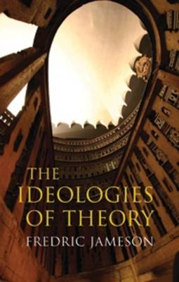 Ideologies of Theory by Fredric Jameson