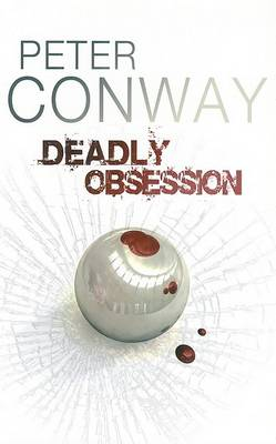 Deadly Obsession by Peter Conway