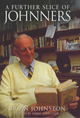 A Further Slice of Johnners by Brian Johnston