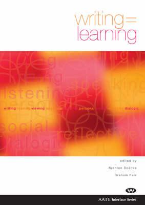 Writing = Learning by Brenton Doecke