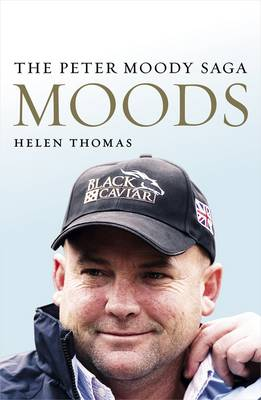 Moods: The Peter Moody Saga by Helen Thomas