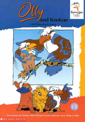 Olympic Mascots: Book 3: Olly and Kookoo by Sally Farrell Odgers