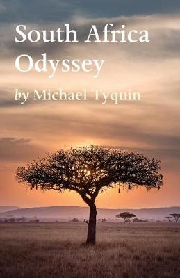 South Africa Odyssey by Michael Tyquin