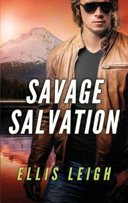 Savage Salvation: A Dire Wolves Mission by Ellis Leigh