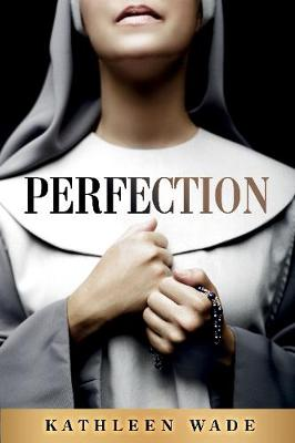 Perfection by Kathleen Wade